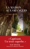 Claire Hajaj - La maison aux orangers.