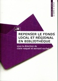 Claire Haquet et Bernard Huchet - Repenser le fonds local et régional en bibliothèque.