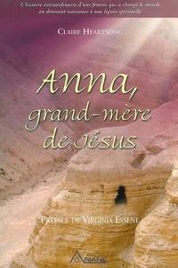 Téléchargements de livres audio en espagnol Anna, grand-mère de Jésus  - L'histoire extraordinaire d'une femme qui a changé le monde en donnant naissance à une lignée spirituelle ePub MOBI