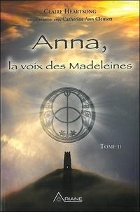 Claire Heartsong - Anna, la voix des Madeleines.