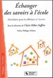 Claire Héber-Suffrin - Echanger des savoirs à l'école - Abécédaire pour la réflexion et l'action.