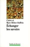 Claire Héber-Suffrin et Marc Héber-Suffrin - Echanger les savoirs.