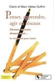 Claire Héber-Suffrin et Marc Héber-Suffrin - Penser, apprendre, agir en réseaux - Donner, recevoir, donner aussi... La réciprocité pour réussir.