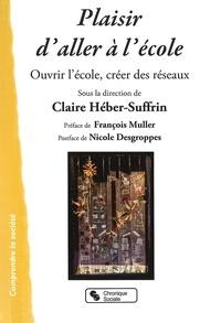 Claire Héber-Suffrin - Plaisir d'aller à l'école - Ouvrir l'école, créer des réseaux.