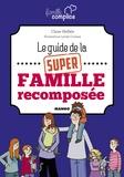 Claire Hellèle - Le guide de la super famille recomposée.