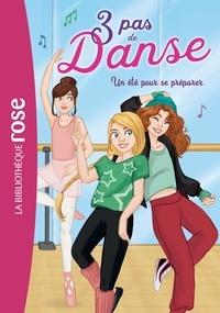 Claire Hellèmes et Stéphanie Lezziero - 3 pas de danse Tome 1 : Un été pour se préparer.