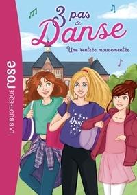 Claire Hellèmes et Stéphanie Lezziero - 3 pas de danse Tome 2 : Une rentrée mouvementée.