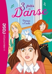 Claire Hellèmes et Stéphanie Lezziero - 3 pas de danse Tome 6 : Panique à l'école.