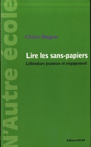 Claire Hugon - Lire les sans-papiers - Littérature jeunesse et engagement.