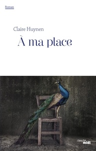 Claire Huynen - A ma place.