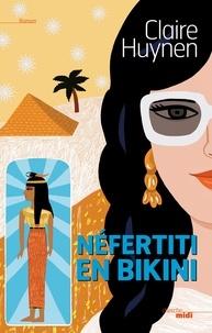 Claire Huynen - Néfertiti en bikini.