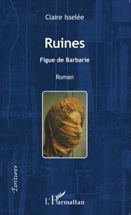 Claire Isselée - Ruines - Figue de Barbarie.