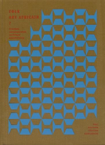 Folk art africain - Créations contemporaines en... de Claire Jacquet -  Livre - Decitre