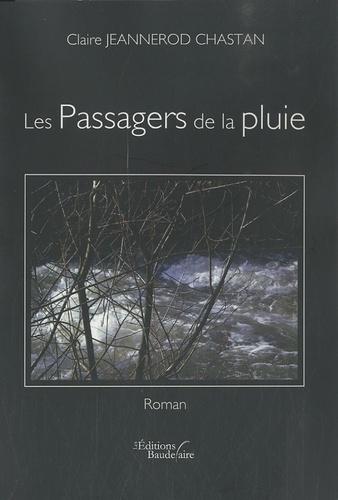 Claire Jeannerod Chastan - Les Passagers de la pluie.