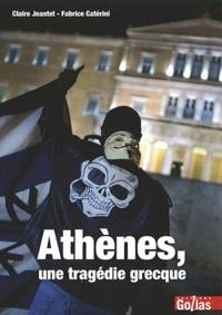 Claire Jeantet et Fabrice Catérini - Athènes, une tragédie grecque.