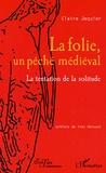 Claire Jéquier - La folie, un péché médiéval - La tentation de la solitude.