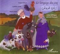 Claire Jobert et Laëtitia Zink - Le langage du coq - Pour tous les enfants qui rêvent de comprendre le langage des animaux.
