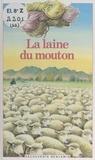 Claire Jobin et Monique Félix - La laine du mouton.