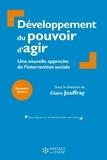 Claire Jouffray - Développement du pouvoir d'agir des personnes et des collectifs - Une nouvelle approche de l'intervention sociale.
