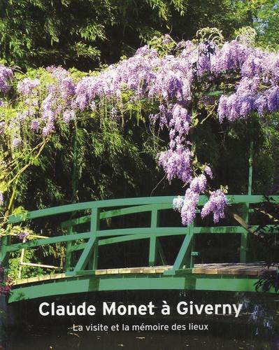Claire Joyes - Claude Monet à Giverny - La visite et la mémoire des lieux.