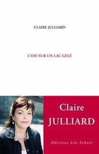 Claire Julliard - L'oie sur un lac gelé.