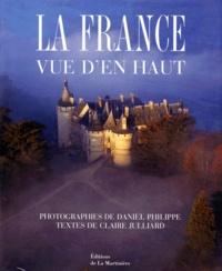 Claire Julliard et Daniel Philippe - La France vue d'en haut.