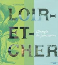 Claire Julliard - Le Loir-et-Cher - L'énergie du patrimoine.