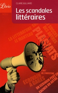 Claire Julliard - Les scandales littéraires.