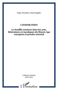 Claire Kappler - L'inspiration : le souffle créateur dans les arts, littératures et mystiques du Moyen Age européen et proche oriental : colloque international tenu en Sorbonne, les 23-24 mai 2002.