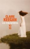 Claire Keegan - Les trois lumières.