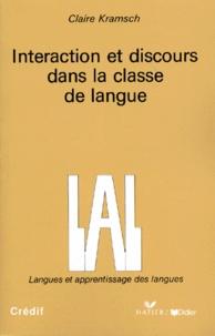 Claire Kramsch - Interaction et discours dans la classe de langue.