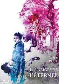 Claire Krust - Les neiges de l'éternel.