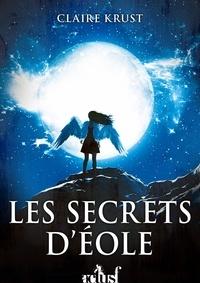Claire Krust - Les secrets d'Eole.