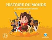 Claire L'Hoër et Mona Dolets - Histoire du monde - Les bouleversements de l'humanité.