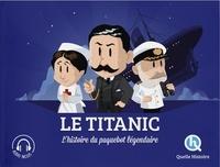 Claire L'Hoër - Le Titanic - L'histoire du paquebot légendaire.