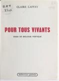 Claire Laffay - Pour tous vivants - Essai de biologie poétique.