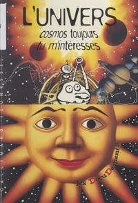 Claire Lallement-Moutin et Jean Legeay - L'univers - Cosmos toujours tu m'intéresses.