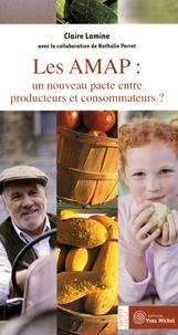 Claire Lamine - Les AMAP : un nouveau pacte entre producteurs et consommateurs ?.
