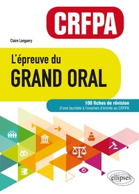 Lépreuve du Grand Oral CRFPA - 100 fiches de révision.pdf