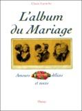 Claire Laroche - L'album du mariage.