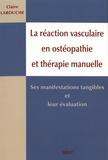 Claire Larouche - La réaction vasculaire en ostéopathie et en thérapie manuelle - Ses manifestations tangibles et leur évaluation.