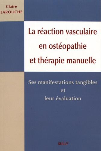 La réaction vasculaire en ostéopathie et en thérapie manuelle. Ses manifestations tangibles et leur évaluation