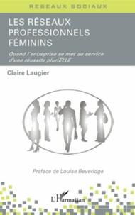 Claire Laugier - Les réseaux professionnels féminins - Quand l'entreprise se met au service d'une réussite pluriELLE.