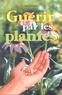 Claire Laurain - Guérir par les plantes.