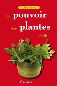 Claire Laurain - Le pouvoir des plantes.