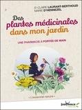 Claire Laurant-Berthoud et Marie d' Hennezel - Des plantes médicinales dans mon jardin - Une pharmacie à portée de main.