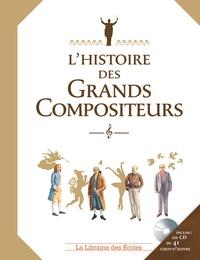 Claire Laurens et Olivier-Marc Nadel - L'histoire des grands compositeurs. 1 CD audio