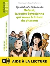 Claire Laurens - La véritable histoire de Neferet, la petite Égyptienne qui sauva le trésor du pharaon -Lecture aidée.