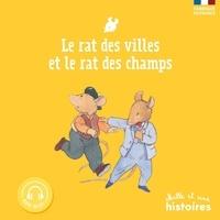 Claire Laurens et Serge Ceccarelli - Le rat des villes et le rat des champs.
