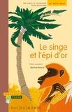 Claire Laurens et Juliette Tissot - Le singe et l'épi d'or - Un conte et un dossier pour découvrir le Mexique.